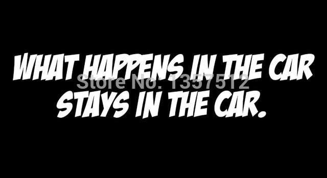 what happens in the car stays letter shape car sticker for laptop boat auto door suv