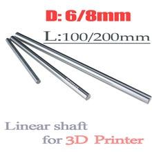 Axe linéaire d'imprimante 3d, 1 pièce 6mm et 8mm 6x100 6x200 8x100 8x200, 8x200mm, Rail de revêtement de cylindre, axe linéaire cnc pièces