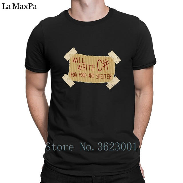 c2facc39f6313 Custom Unisex Tee Shirt Will Write C# For Food And Shelter T Shirt For Men  Trendy Hip Hop T Shirt Building Cotton Pictures-in T-Shirts from Men's ...