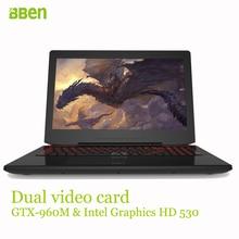 Bben 15.6 дюймов игровой ноутбук ultrabook gtx-960m видеокарта, DDR4 ОЗУ 16 ГБ, 128 ГБ/256 ГБ M.2 SSD, 500 ГБ/1 ТБ HDD windows10 ноутбук