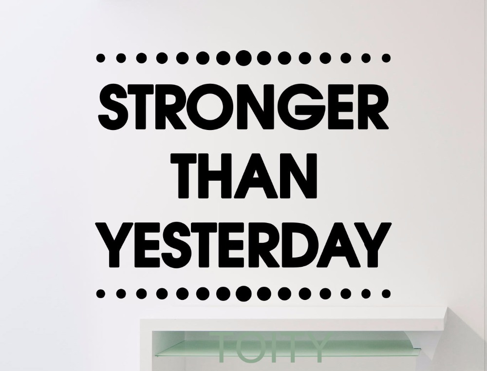 Stronger Than Yesterday Wall <font><b>Stickers</b></font> Motivation Quote Words Fitness Vinyl Decals GYM <font><b>Office</b></font> Dorm Home Room Interior Decoration