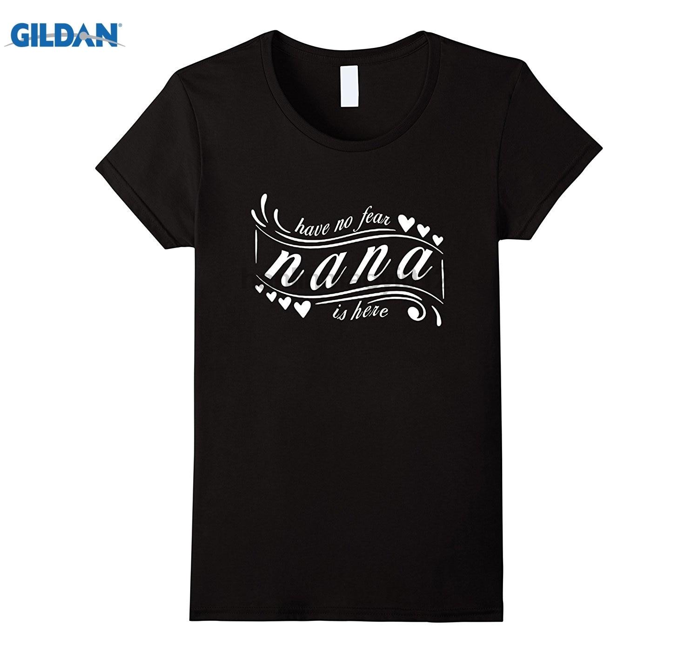 GILDAN Have no Fear Nana Is Here, 2017 Mothers Day T-shirt Hot Womens T-shirt