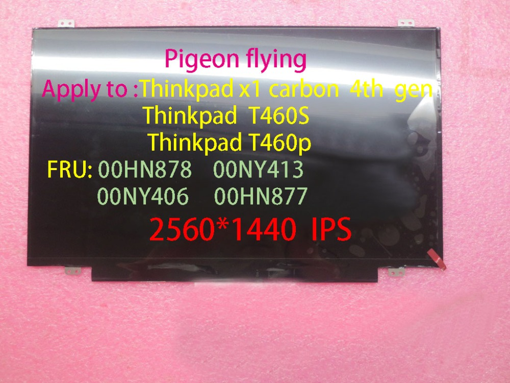 Thinkpad X1-Carbon-4th Gen(20FB,20FC) T460P T460S   2560*1440  LCD FRU: 00HN878  00NY413 00NY406 00HN877