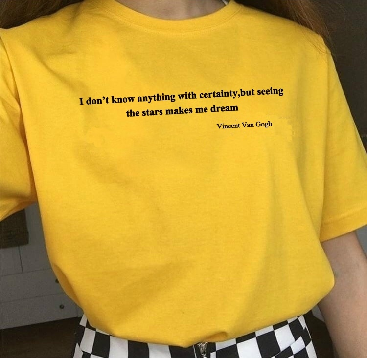 Kuakuayu HJN I Don'  t   Know Anything with Certainty but Seeing the Stars Makes Me Dream Letter Printed   T     Shirt   Van Gogh Tee Tops
