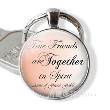True Friends Are Always Together In Spirit Anne of Green Gables Quote Key Chain Keyring Friendship Fashion Jewelry Gift Friend