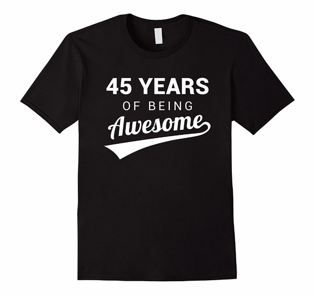 Customised T Shirts Crew Neck Men Short Sleeve Best Friend 45th Birthday Gift Shirt Funny Awesome 45 Year Old Bday Idea