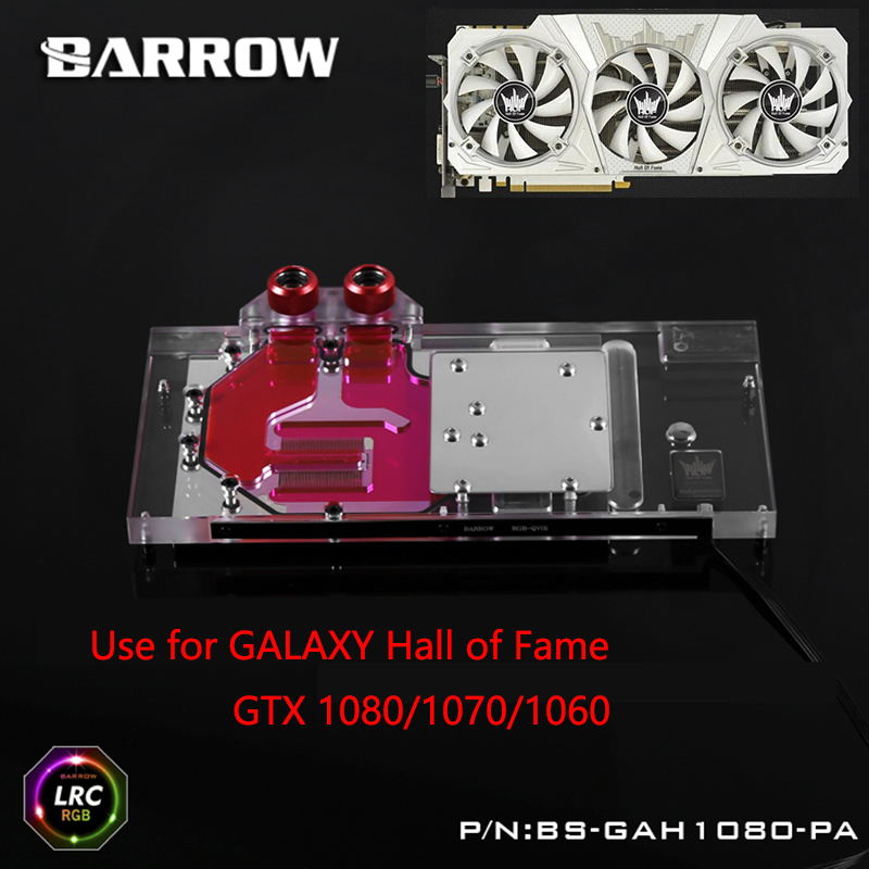 BARROW Full Cover Graphics Card Block use for GALAXY GTX1080/1070/1060 Hall of Fame Radiator GPU Copper Block LRC RGB barrow full cover graphics card block use for colorful igame gtx1070 1060 flame of war u 8gd5 top radiator lrc rgb coi1070u pa