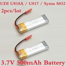 2 Pieces/Lot Original UDI Battery 3.7V 500mAh battery for UDI U818A / U817 / Syma S032 battery Free Shipping