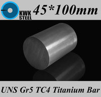 45*100mm Titanium Alloy Bar UNS Gr5 TC4 BT6 TAP6400 Titanium Ti Round Bars Industry or DIY Material Free Shipping