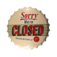 Sorry We Are Closed Metal Tin Sign Beer Cap Bottle Home Decor For Home Bar Coffee Posters Home Decoration 40*40cm