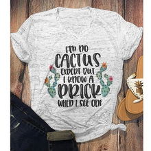 Im No Cactus Expert But I Konw A Prick Tee Vintage Top Female Tshirt Plus Size Tops Gothic Shirt Womens Fashion T-shirtstops