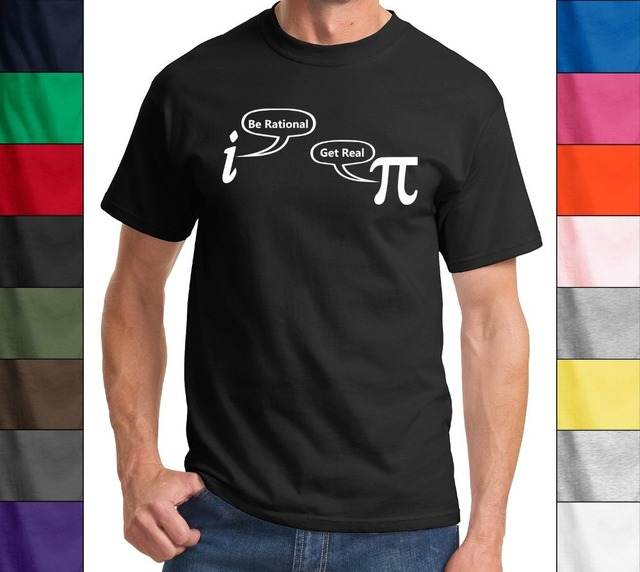 Be Rational Get Real Funny T Shirt Math Geek Nerd Humor Tee Holiday Gift Shirt More Size and Colors-A333
