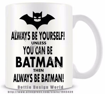 Online shop i hate mondays mornings quote funny novelty travel mug always be yourself unless you can be batman quote funny travel mug ceramic white coffee milk negle Choice Image