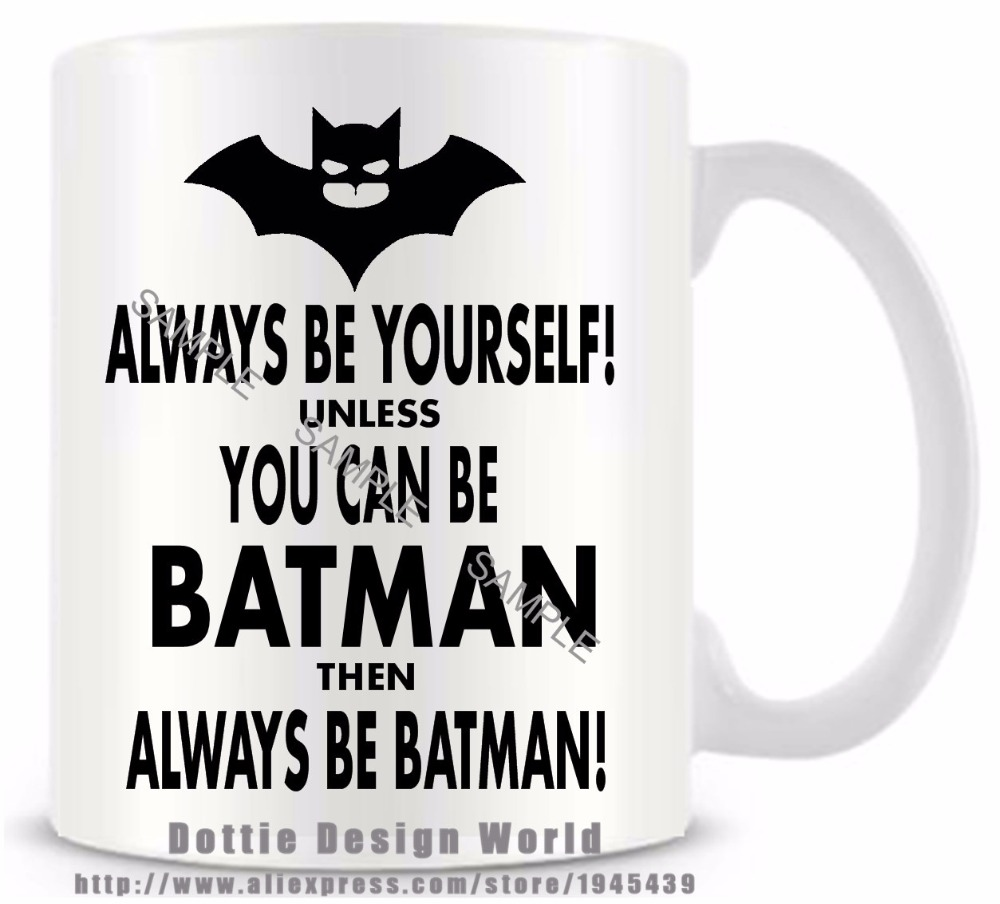 Coffee Quotes Funny Always Be Yourself Unless You Can Be Batman Quote Funny Travel Mug