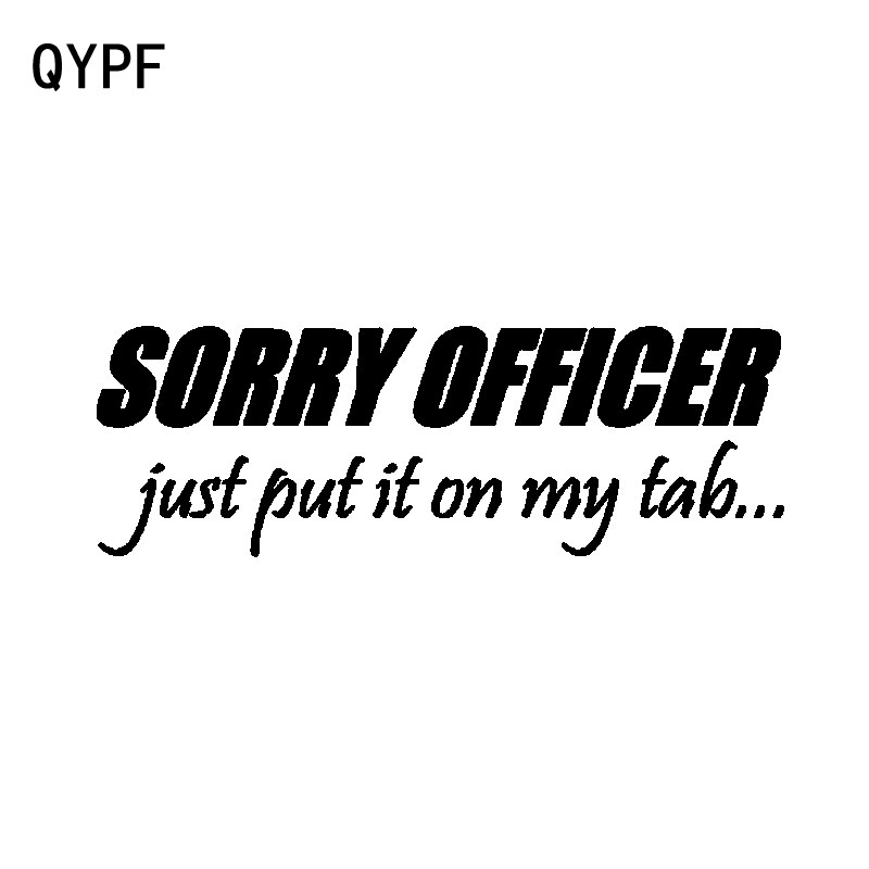QYPF 16.3CM*5.4CM Interesting Sorry Officer Just Put It On My Tab Vinyl Car-styling Car Sticker Decal C15-2598
