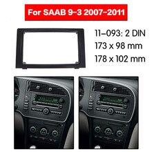 11-093 Doble Din радио фасции для SAAB 9-3 2007 2008-2011 стерео аудио панель крепление установка тире комплект регулировки адаптер