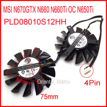 Free Shipping 2pcs/lot PLD08010S12HH 12V 0.35A 75mm For MSI N660Ti OC N650Ti N670GTX N660 Hawk Cooling Fan 4Pin