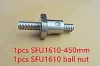 RM1610 diameter 16mm ball screw RM1610 length 450mm plus SFU1610 ballnut CNC DIY Carving machine 1pcs