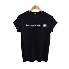 3a76d518a Current Mood Cash Money Funny t shirts Harajuku Graphic Tees Punk Rock  Women T-shirt
