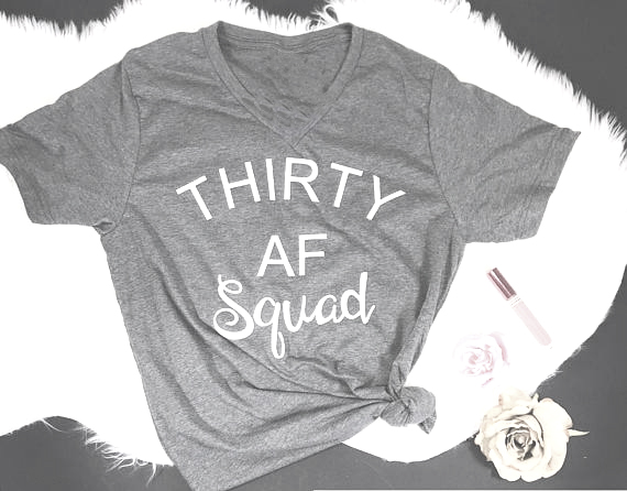 Thirty AF Squad Tumblr Letter T-Shirt Unisex Crewneck Thirt Ad Party Gift Tops high quality girl Squad Outfits aesthetic Shirts