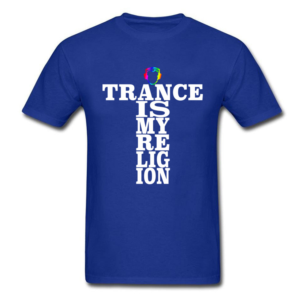 Trance Is My Religion Round Collar T Shirts Labor Day Personalized Tops Tees Short Sleeve Designer Cotton Fabric Tee-Shirts Men Trance Is My Religion blue