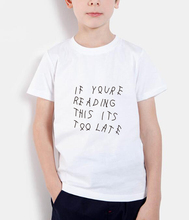if you're reading this its too late funny letter print kids t shirts 2018 summer brand clothing children t-shirts boys clothes