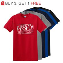 FUNNY FIREARMS GUN 2ND AMENDMENT IF GUNS KILL PEOPLE T-SHIRT UP TO 5X Harajuku Tops t shirt Fashion Classic Unique free shipping
