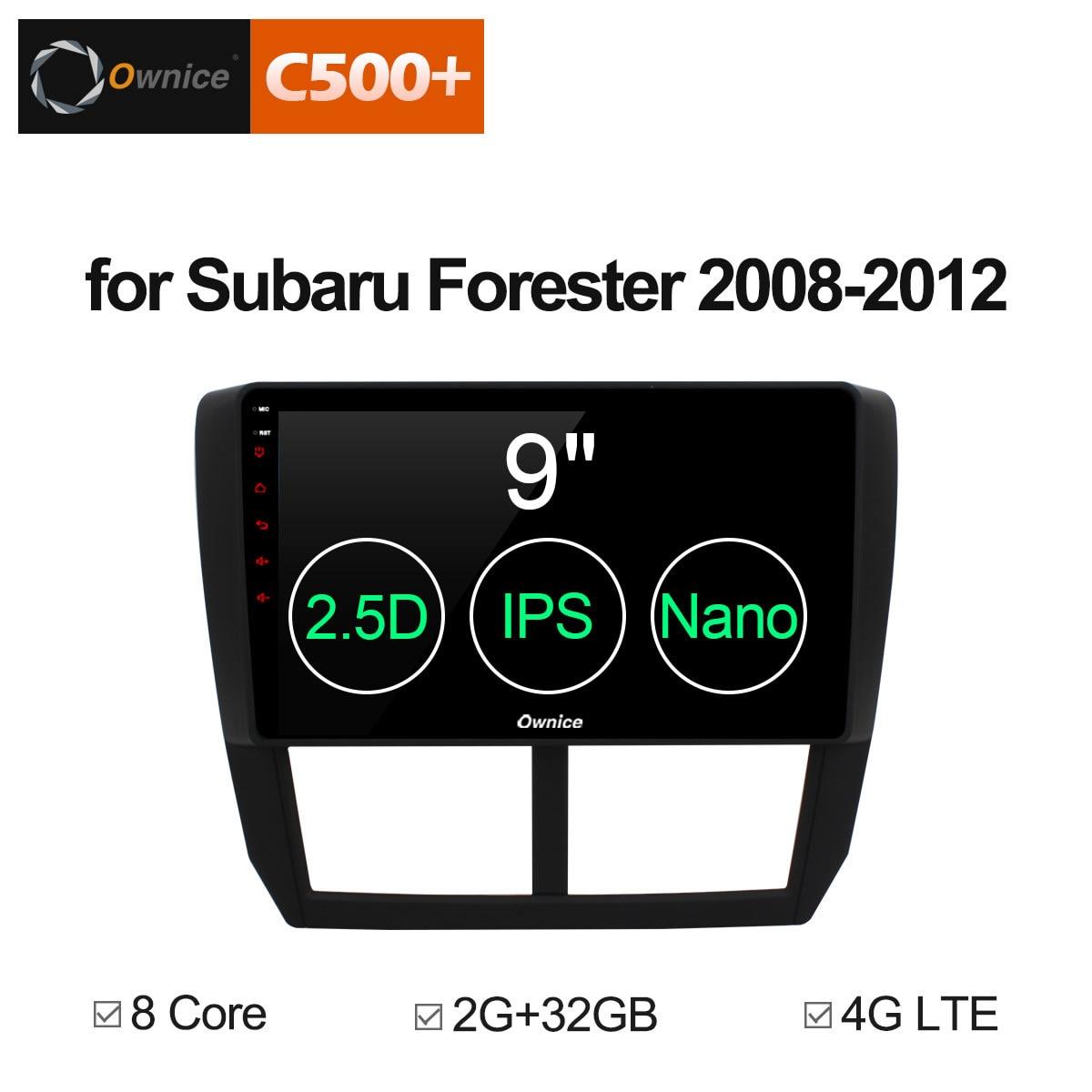 Ownice C500+ G10 Android 8.1 8 Core Car DVD player GPS navi radio Stereo For Subaru Forester 2008 - 2012 Autoradio headunit 32GOwnice C500+ G10 Android 8.1 8 Core Car DVD player GPS navi radio Stereo For Subaru Forester 2008 - 2012 Autoradio headunit 32G