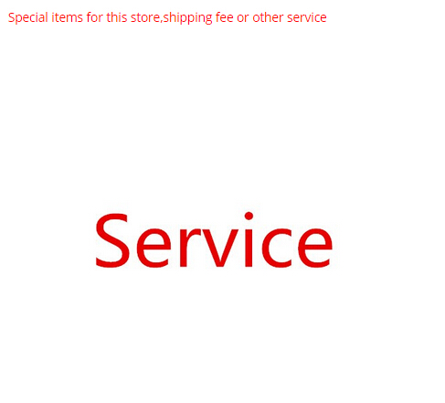 Special Items for The Shipping Fee or Service of This Store