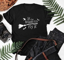 If the broom fits fly it funny graphic women fashion witch grunge tumblr Halloween party street style t-shirt goth tees shirts