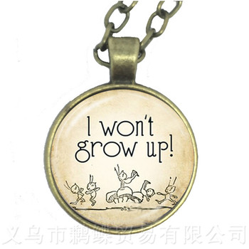 I Won't Grow Up! Round Glass Cabochon Necklace Best Gift For Motivating People Famous Aphorism Sweater chain image