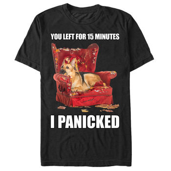 Funny Printed You Left for 15 Minutes I Panicked Dog Graphic T-Shirt For Men size S-3XL