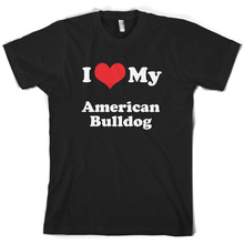 I Love My American Bulldog - Mens T-Shirt 10 Colours Dog Puppy Canine T Shirt Cotton Men Short Sleeve Tee Shirts