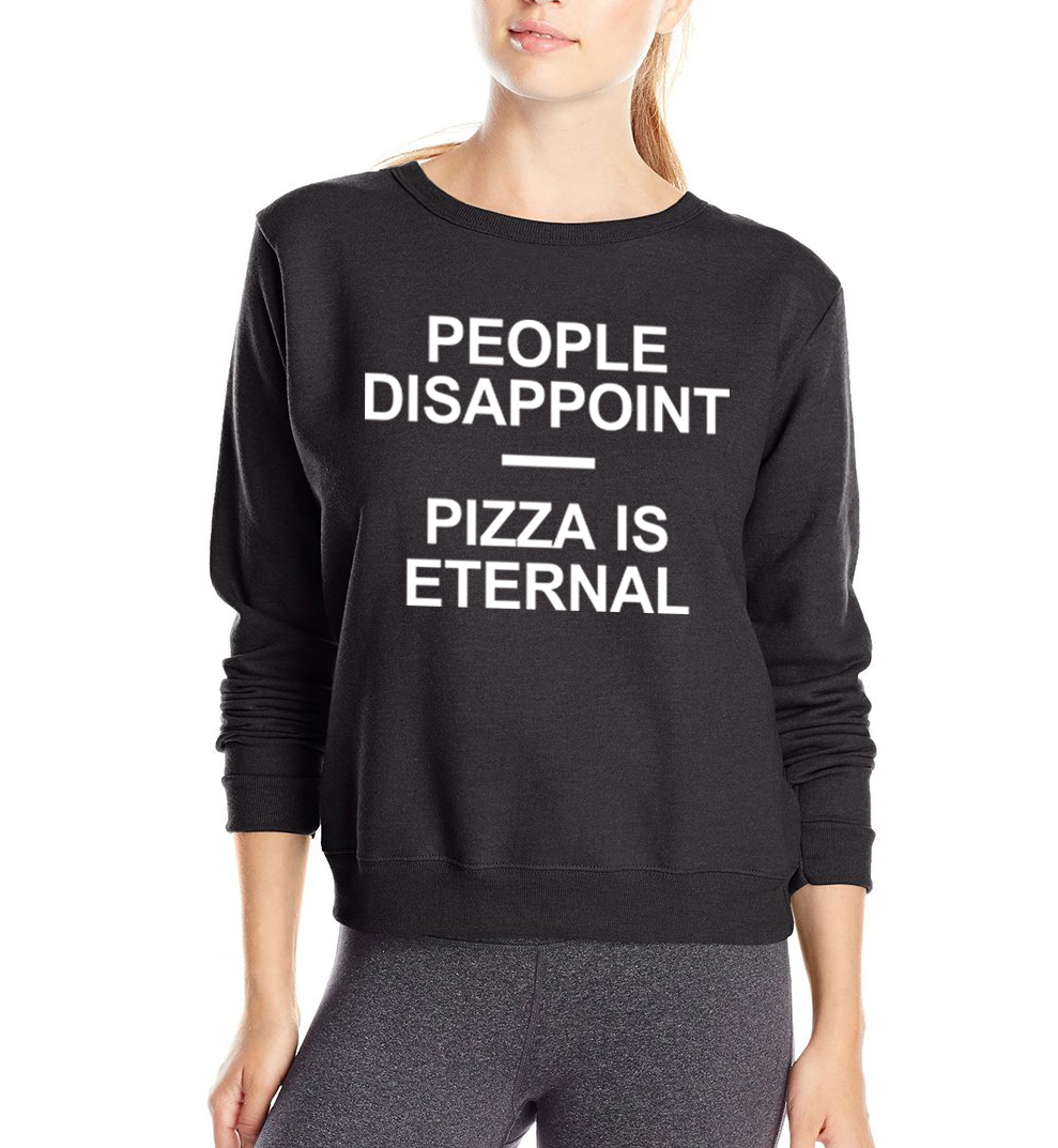 women fleece tracksuits People Disappoint-Pizza Is Eternal letters funny hoodies for female  2019 spring new fashion sweatshirt
