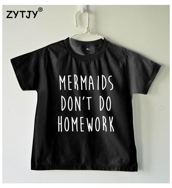 Mermaids don't do homework Letters Print Kids tshirt Boy Girl shirt ...
