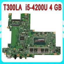 Original for ASUS T300LA laptop motherboard T300LA REV2.0 i5 4200u Processor on board 4GB memory HD Graphics 4400 100% tested