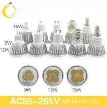 Светодиодная диммируемая лампа E27 e14 MR16, 12 В постоянного тока, 9 Вт, 12 Вт, 15 Вт, GU10, прожексветильник высокой мощности gu 10, Белый светодиодный точесветильник льник