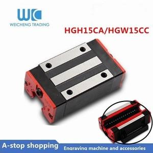 1 unidad HGH15CA HGW15CC bloque deslizante HGH15 CA HGW15 CA HGW15 CC Uso de partido HGR15 guía lineal para riel lineal CNC piezas diy