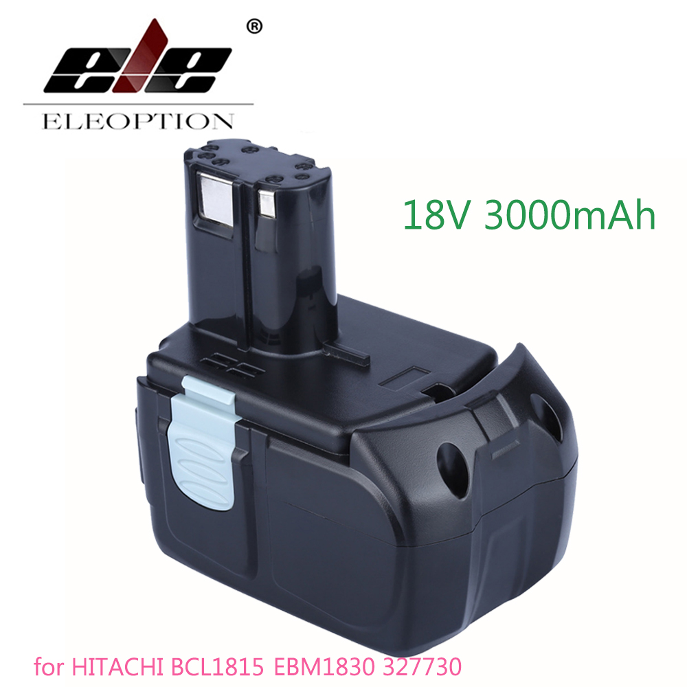 ELEOPTION 18V 3.0Ah 3000mAh Li-Ion Battery for HITACHI EBM1830 BCL1815 Cordless Drill Powr Tool EBM1830, 327730, 327731, BCL1815 high quality power tool battery for hitachi ebm1830 327730 bcl1815 dh18dl ds18dl dv18dl 18v 5000mah li ion rechargeable battery