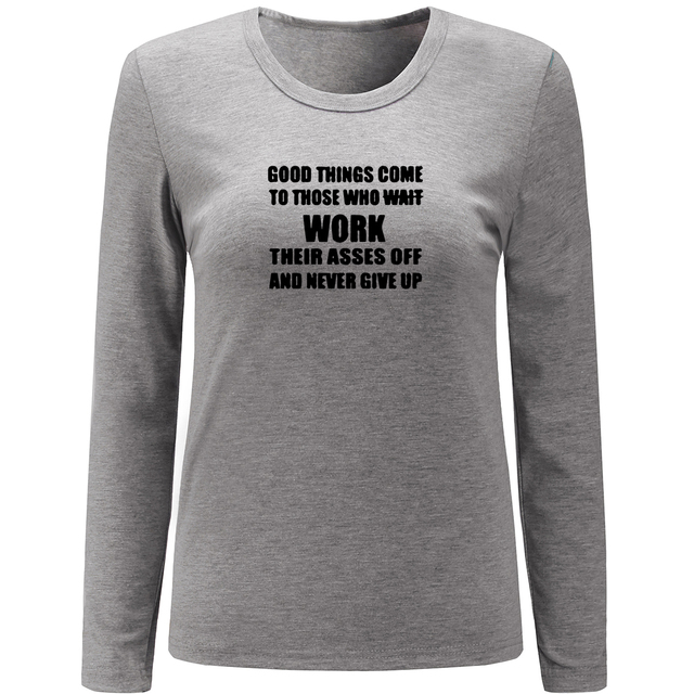 Idzn Good Things Come To Those Who Work Their Asses Off And Never Give Up Print