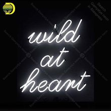 Neon Sign Wild at Heart Neon Bulb sign handcraft restaurant Display Beer Bar neon signboard Home Decor light anuncio luminos(China)