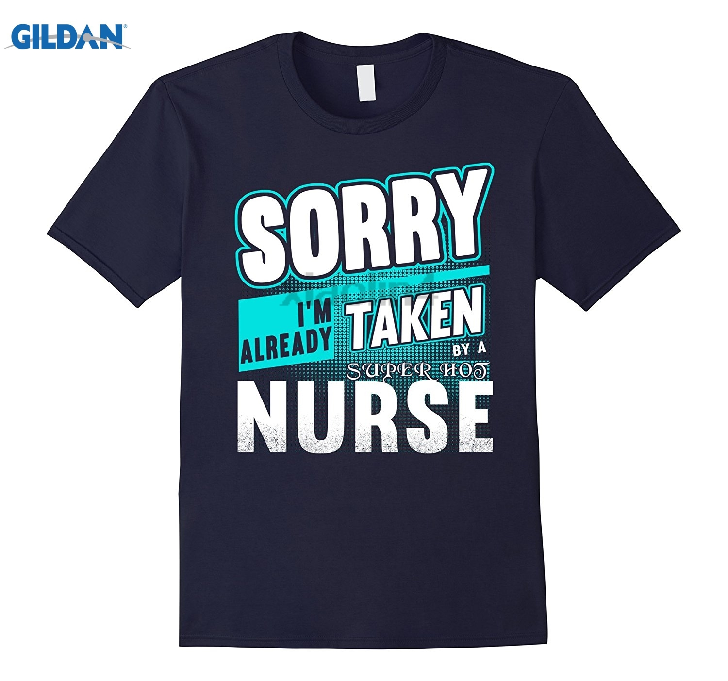 GILDAN Sorry Im Already Taken By A Super Hot NURSE Funny T-shirt dress T-shirt