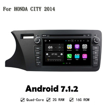 Quad Core 2G RAM 16G RAM Android 7.1.2 Head Unit For Honda CITY 2014 Car DVD Player Navigation GPS Radio Wifi BT 3G 4G