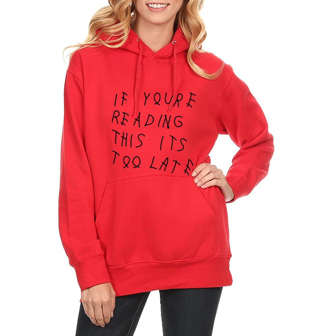 Women's Hoodies Sweatshirts 2019 Spring Fleece Winter Sweatshirt For Women Hoody if you're reading this its too late Funny Print