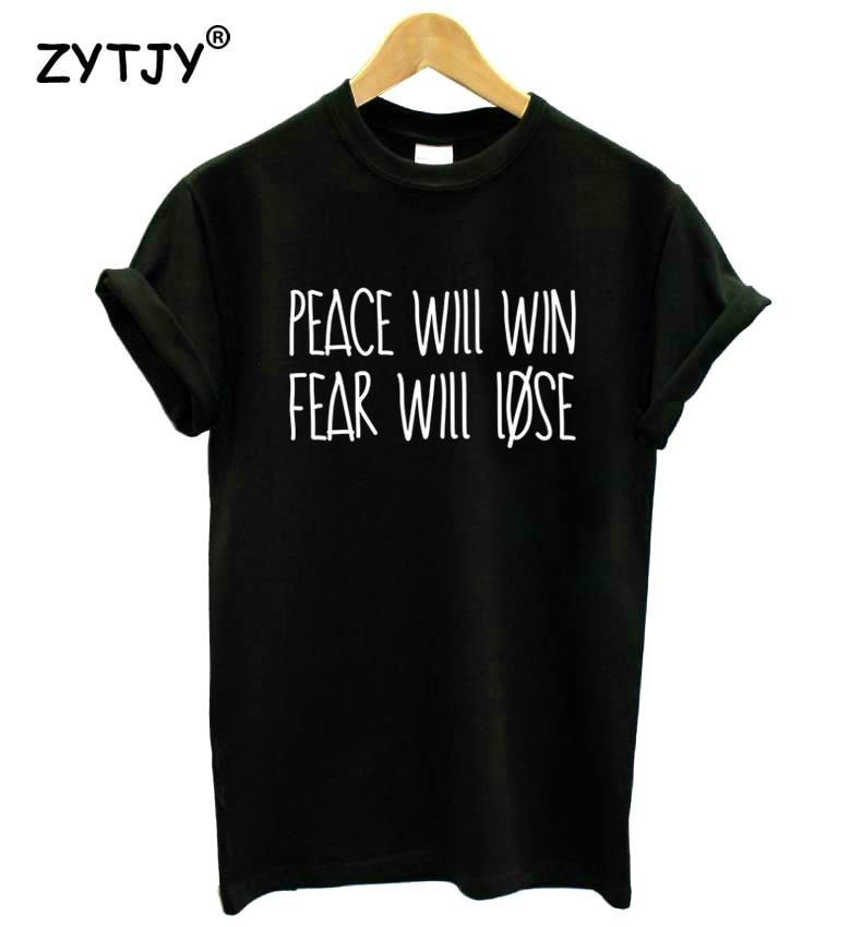 La paz va a ganar y el miedo va a perder la camiseta Casual de algodón Hipster divertida camiseta para chica Top Tee Tumblr la nave de la gota BA-191