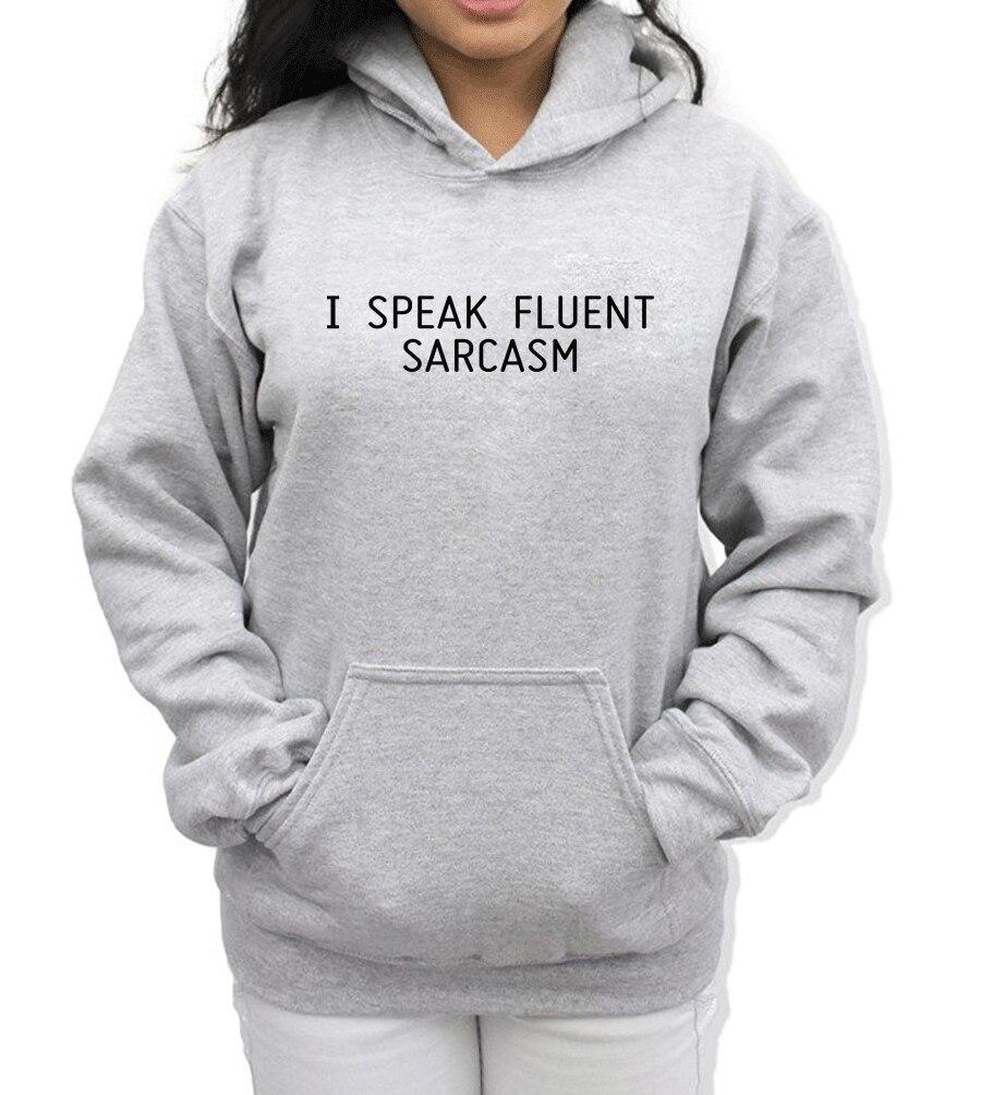 2019 Spring Winter Sweatshirt For Women Hoody Print Letter I SPEAK FLUENT SARCASM Funny Women's Sportswear Female Hoodies Kawaii