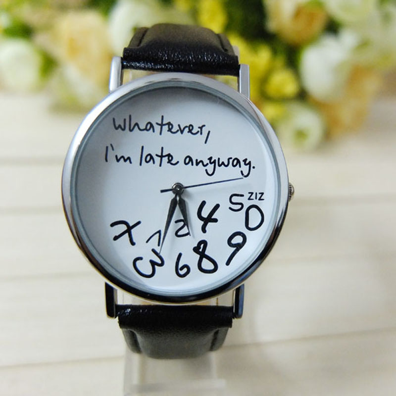Mance Whatever I am Late Anyway Letter Pattern Leather Men Women Watches Fresh New Style Woman Wristwatch Lady Watch Hot Sale