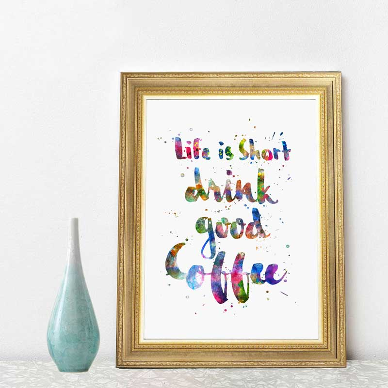 Life Is Short Drink Good Coffee Quotes Watercolor Hand ...