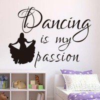 Dancing Is My Passion Wall Stickers Decal Kids Adhesive Vinyl Wallpaper Girls Silhouette Mural Baby Girl