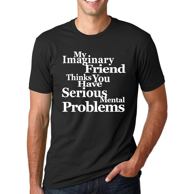 Saya Masalah Imajiner Teman Memiliki Mental Lucu Streetwear Hip Hop Slogan T Shirt pria 2017 Musim Panas Lengan Pendek O Neck Tops Tees